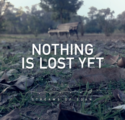 Nothing Is Lost Yet – Streams of Soan