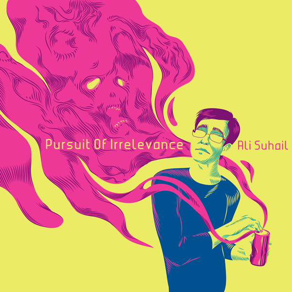 Pursuit of Irrelevance by Ali Suhail artwork