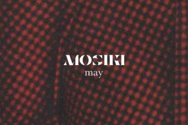 Mosiki Mixtape May 2017