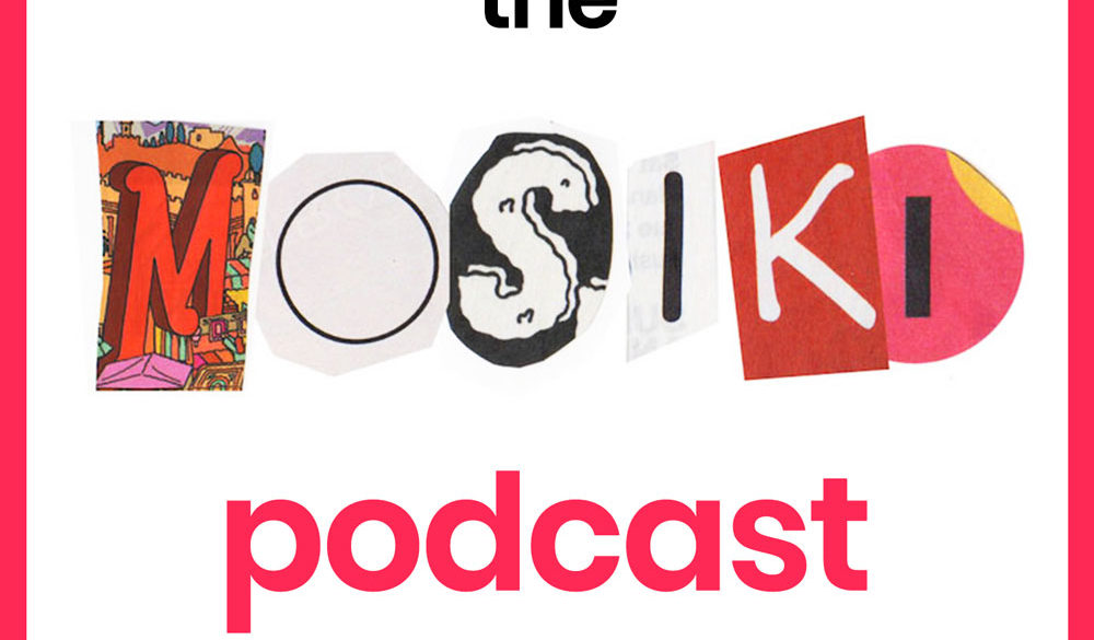 mosiki podcast
